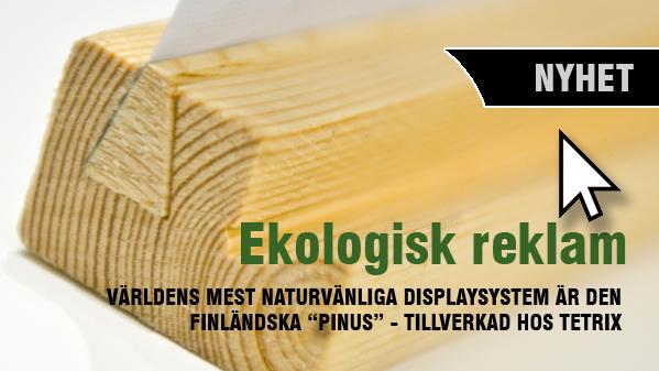 Ekologisk Pinus reklamsystem, Världens miljövänligaste