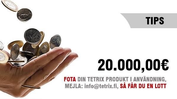 Fotografera din TETRIX produkt, mejla den och du kan vinna 20.000 EURO